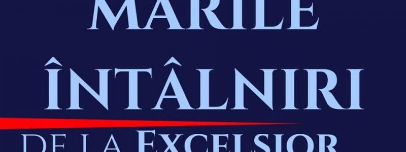 CUM AU FOST MARILE ÎNTÂLNIRI DE LA EXCELSIOR ÎN 2017